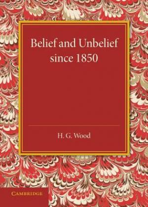 Belief and Unbelief Since 1850