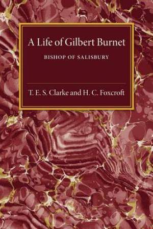 A Life of Gilbert Burnet