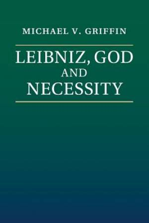 Leibniz, God and Necessity