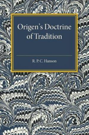 Origen's Doctrine of Tradition
