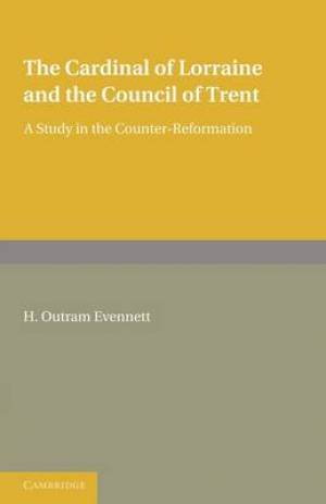 The Cardinal of Lorraine and the Council of Trent