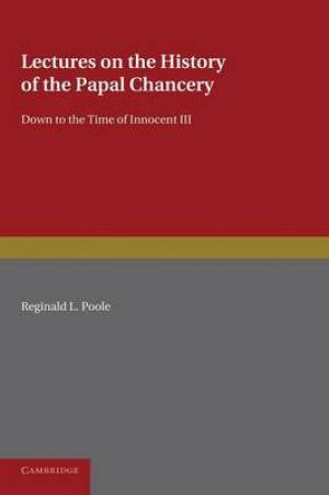 Lectures on the History of the Papal Chancery