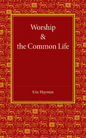 Worship and the Common Life