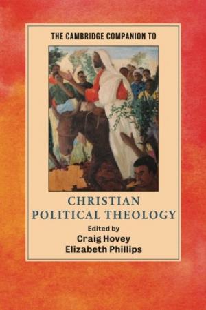 The Cambridge Companion to Political Theology