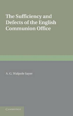 The Sufficiency and Defects of the English Communion Office