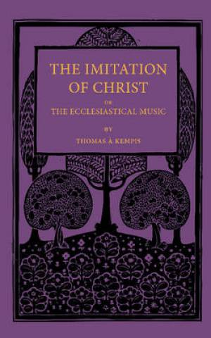 The Imitation of Christ or The Ecclesiastical Music