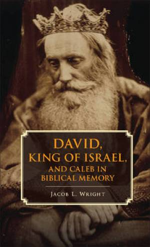 David, King of Israel, and Caleb in Biblical Memory