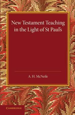 New Testament Teaching in the Light of St Paul's