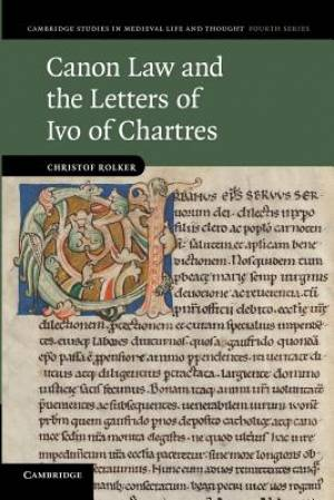 Canon Law and the Letters of Ivo of Chartres