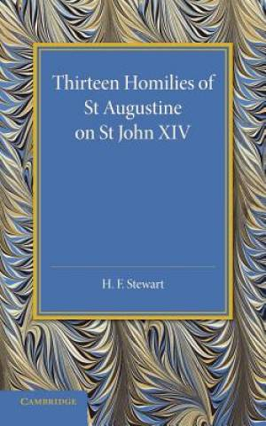 Thirteen Homilies of St Augustine on St John XIV