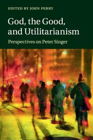 God, the Good, and Utilitarianism