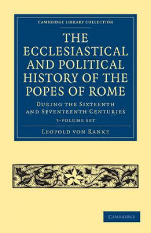 The Ecclesiastical and Political History of the Popes of Rome 3 Volume Paperback Set