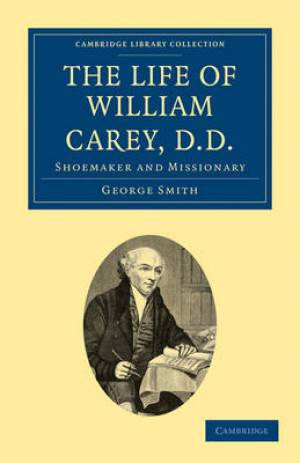 The Life of William Carey, D.D.