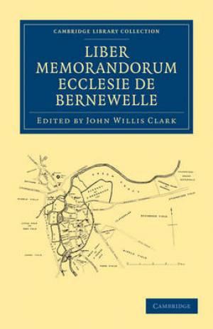 Liber Memorandorum Ecclesie De Bernewelle