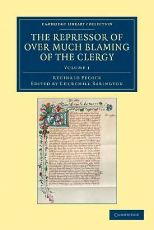 The Repressor of Over Much Blaming of the Clergy - Volume             1