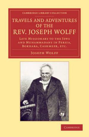 Travels and Adventures of the Rev. Joseph Wolff, D.D., Ll.D.