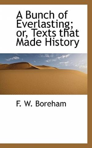 A Bunch of Everlasting; or, Texts That Made History