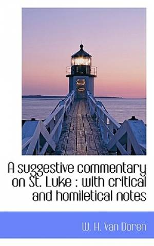 A Suggestive Commentary on St. Luke