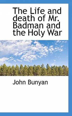 The Life and Death of Mr. Badman and the Holy War