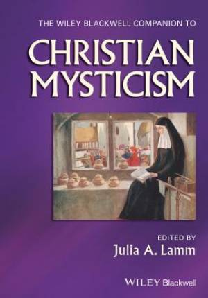 The Wiley-Blackwell Companion to Christian Mystici SM