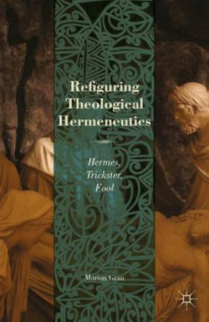 Refiguring Theological Hermeneutics