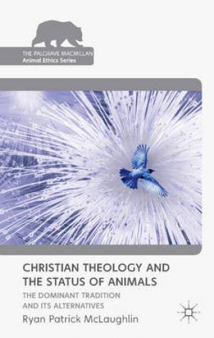 Christian Theology and the Status of Animals