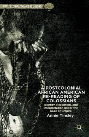 A Postcolonial African American Re-Reading of Colossians