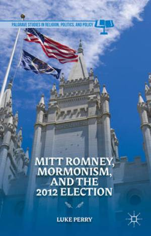Mitt Romney, Mormonism, and the 2012 Election