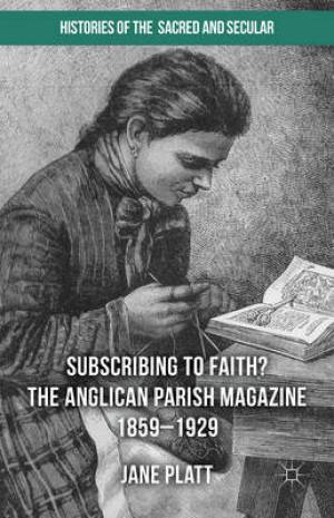 Suscribing to Faith? The Anglican Parish Magazine 1859-1929