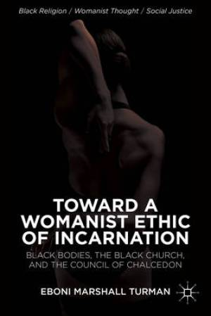 Toward a Womanist Ethic of Incarnation