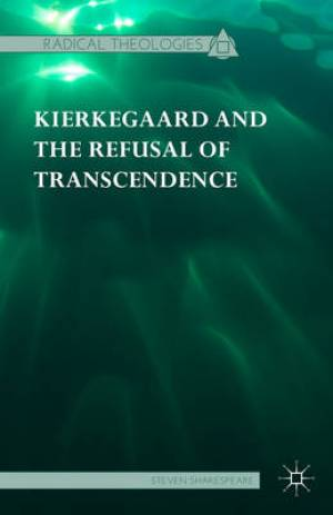 Kierkegaard and the Refusal of Transcendence