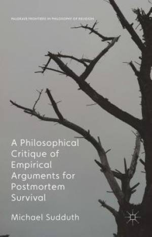 A Philosophical Critique of Empirical Arguments for Post-Mortem Survival