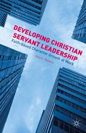 Developing Christian Servant Leadership