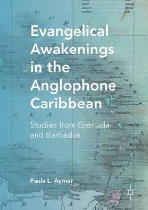 Evangelical Awakenings in the Anglophone Caribbean