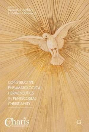 Constructive Pneumatological Hermeneutics in Pentecostal Christianity