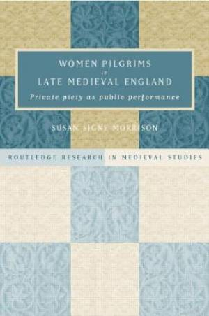 Women Pilgrims in Late Medieval England