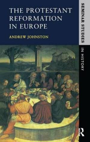 The Protestant Reformation in Europe