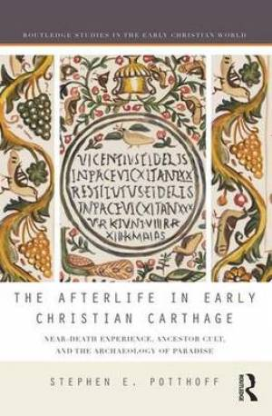 The Afterlife in Early Christian Carthage (Working Title)