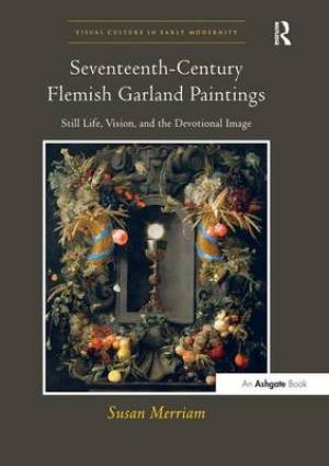 Seventeenth-Century Flemish Garland Paintings