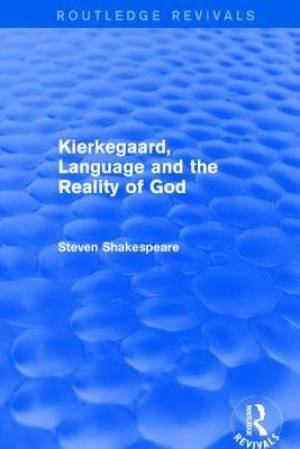 Kierkegaard, Language and the Reality of God