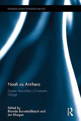 Noah as Antihero