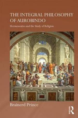 The Integral Philosophy of Aurobindo