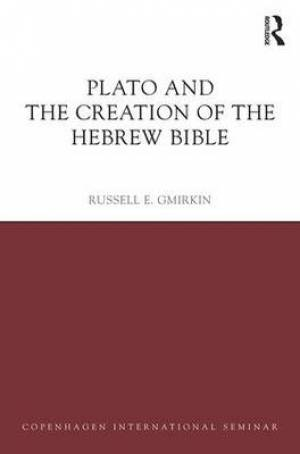 Plato and the Creation of the Hebrew Bible