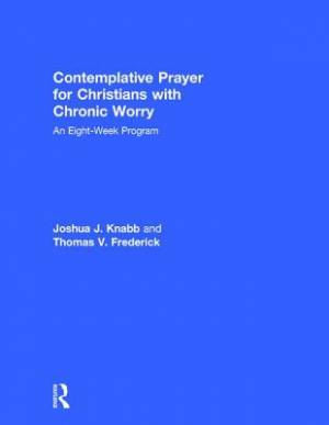 Contemplative Prayer for Christians with Chronic Worry