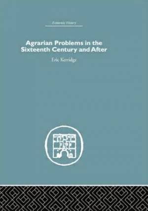 Agrarian Problems in the Sixteenth Century and After