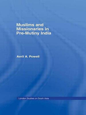 Muslims and Missionaries in Pre-Mutiny India