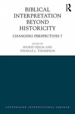 Biblical Interpretation Beyond Historicity Changing Perspectives