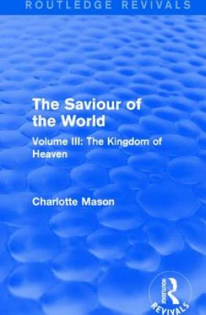 The Saviour of the World The Kingdom of Heaven