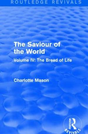 The Saviour of the World The Bread of Life