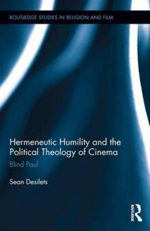 Hermeneutic Humility and the Political Theology of Cinema